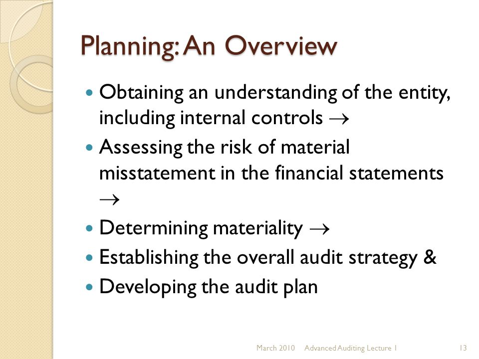 Planning: An Overview Obtaining an understanding of the entity, including internal controls 