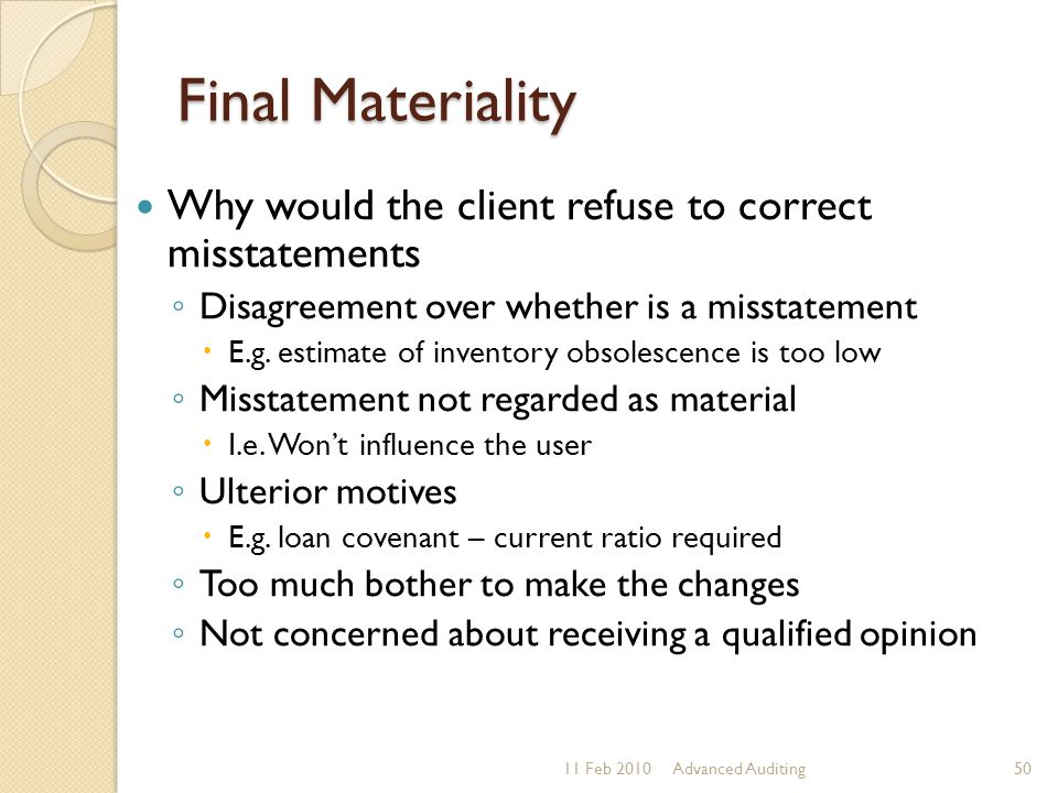 Final Materiality Why would the client refuse to correct misstatements