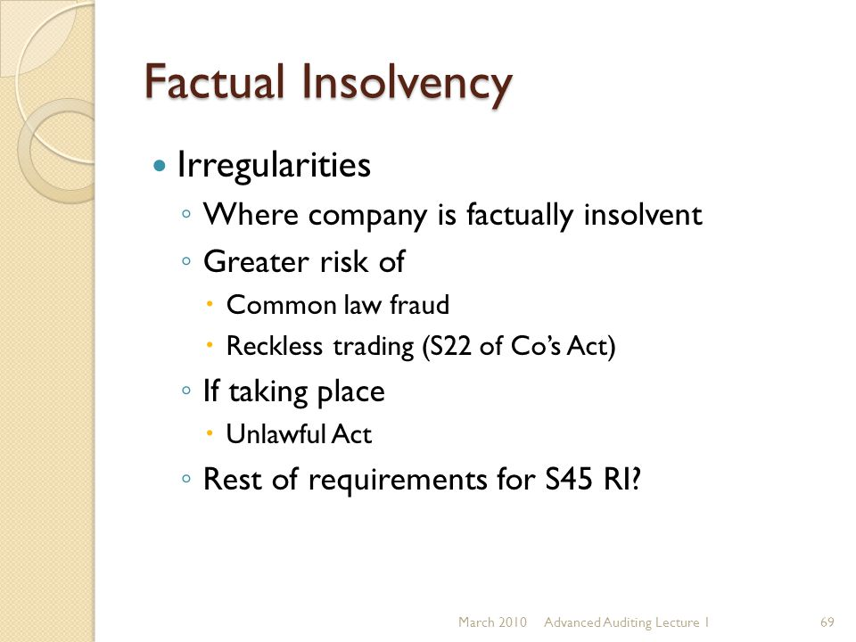 Factual Insolvency Irregularities Where company is factually insolvent