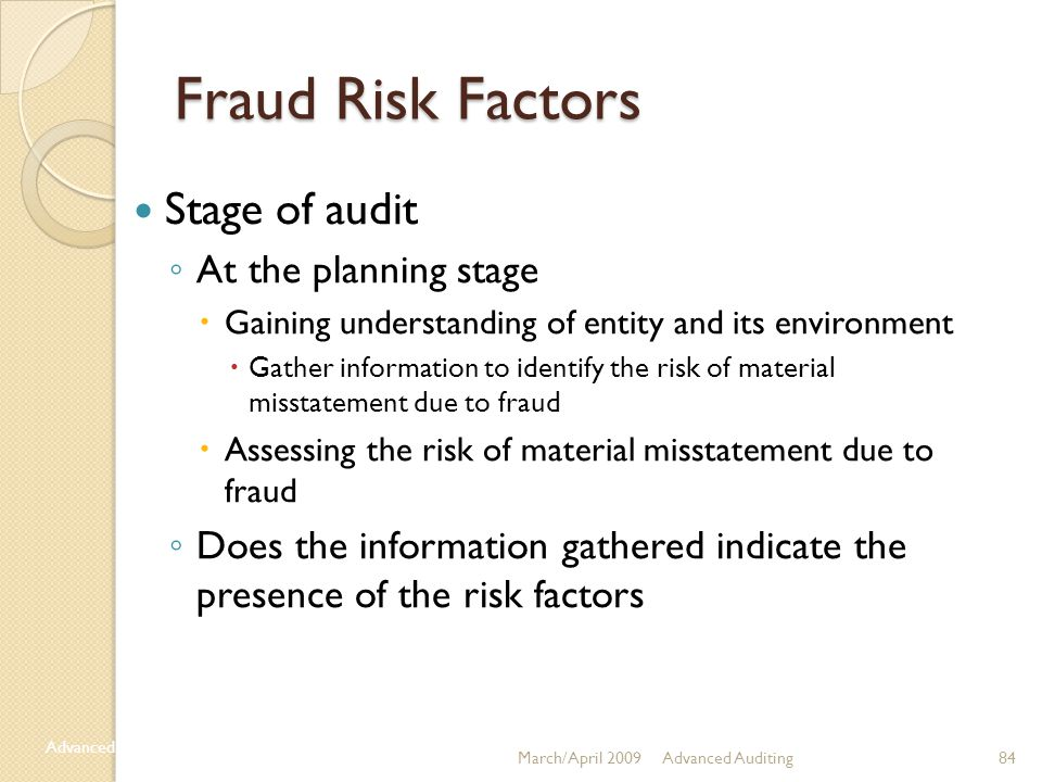 Fraud Risk Factors Stage of audit At the planning stage