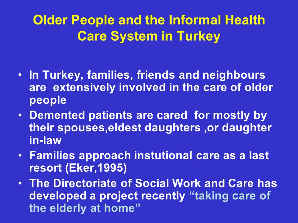 Older People and the Informal Health Care System in Turkey