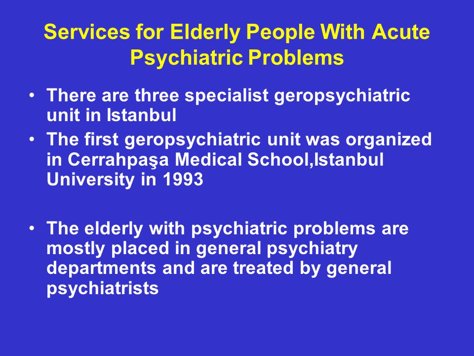 Services for Elderly People With Acute Psychiatric Problems