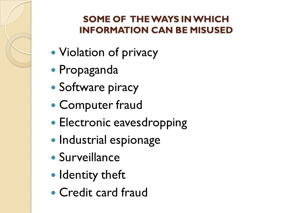 SOME OF THE WAYS IN WHICH INFORMATION CAN BE MISUSED