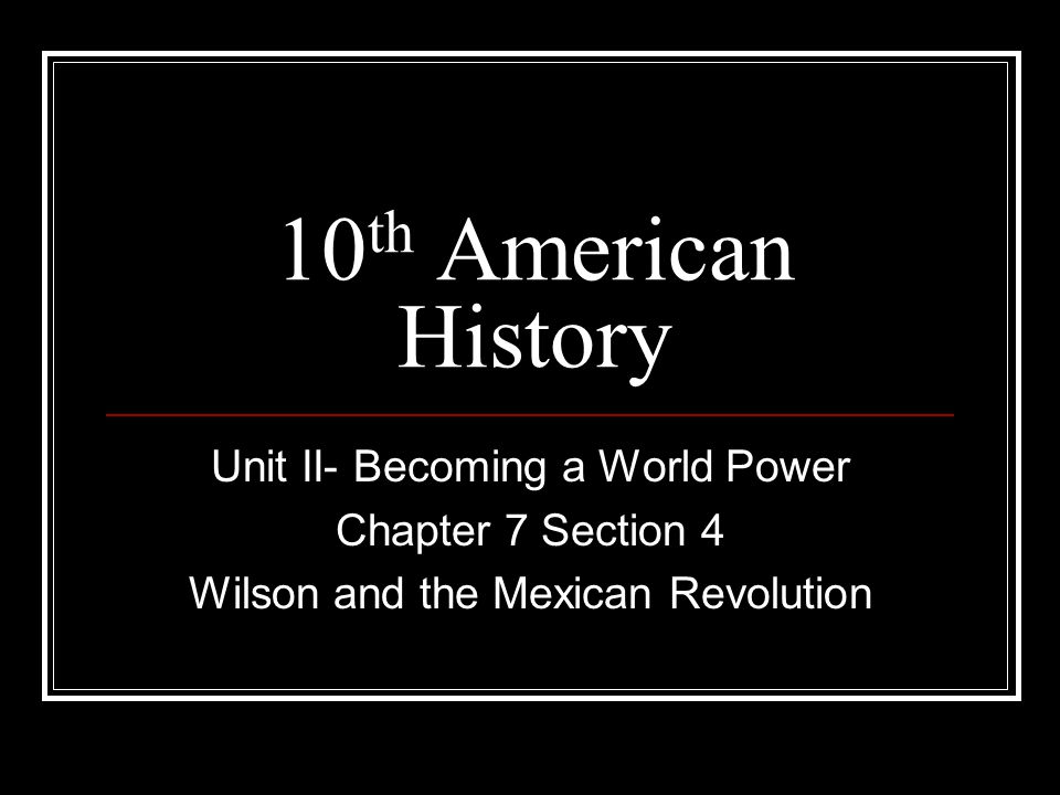 10th American History Unit II- Becoming a World Power