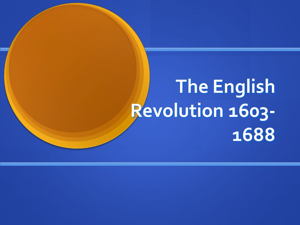 The English Revolution 1603-1688