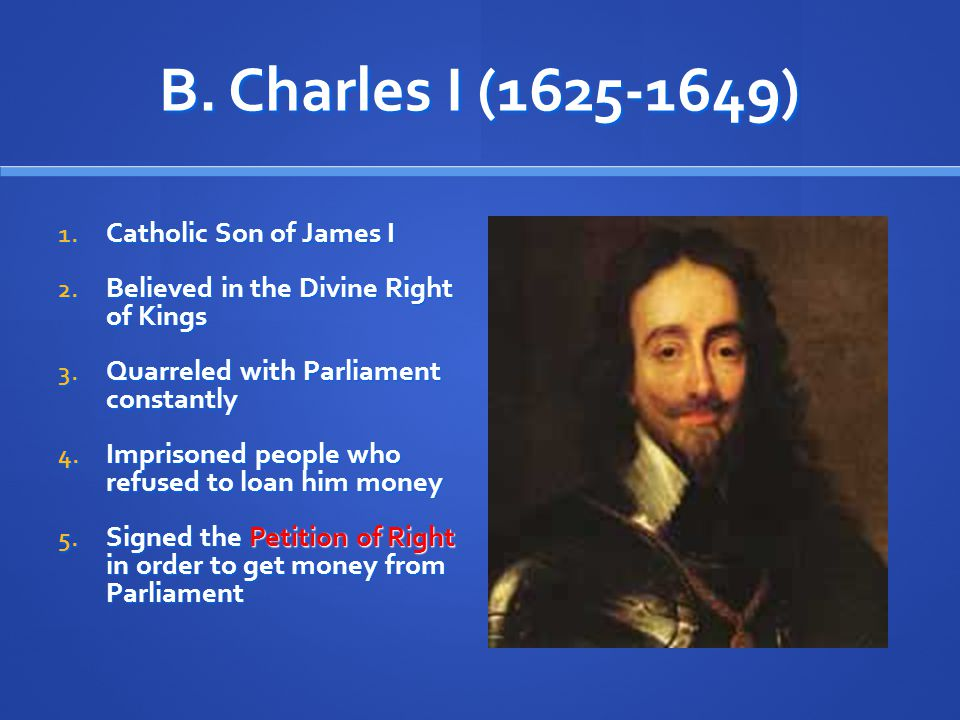 B. Charles I (1625-1649) Catholic Son of James I