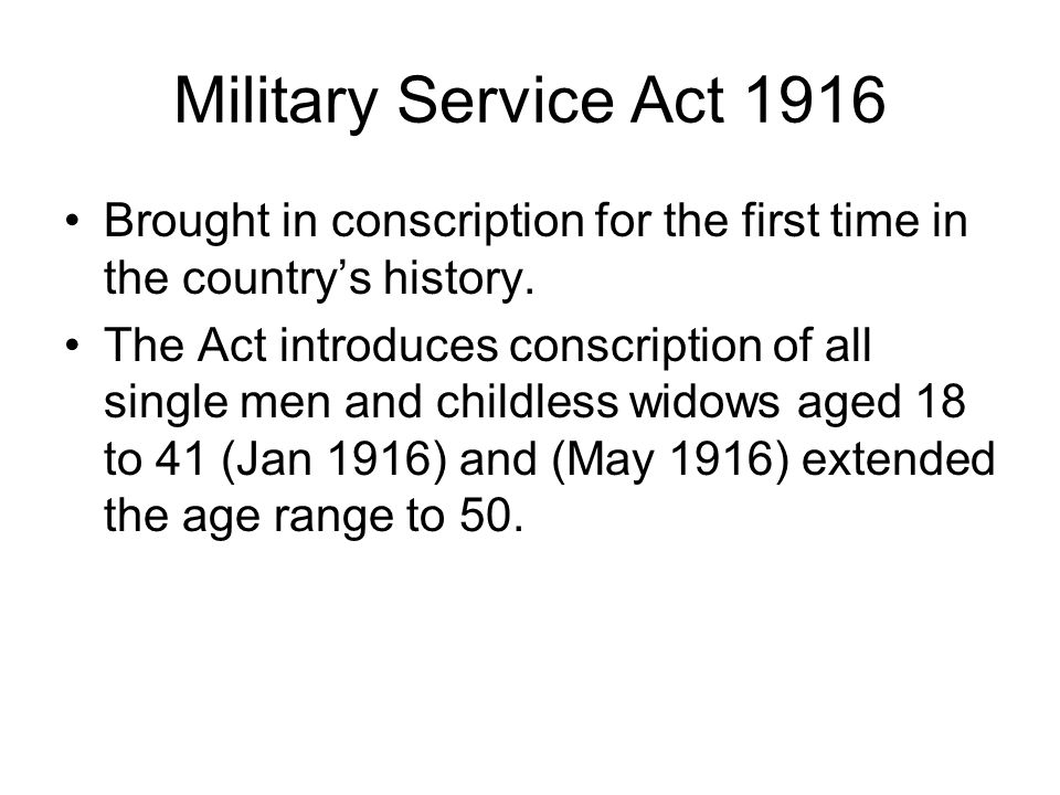 Military Service Act 1916 Brought in conscription for the first time in the country's history.