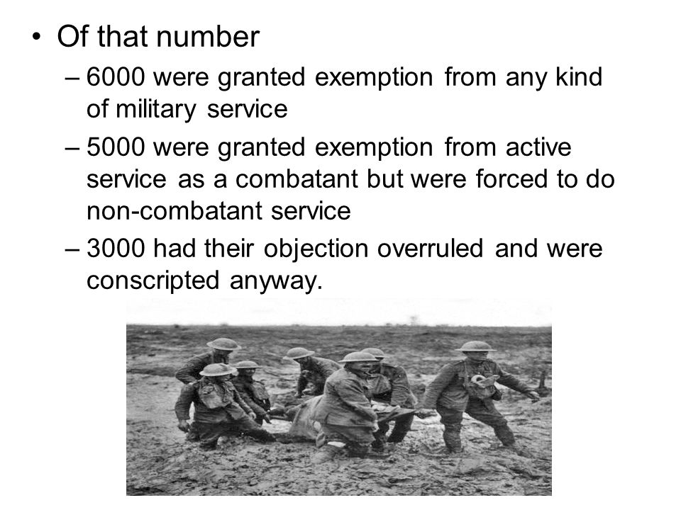 Of that number 6000 were granted exemption from any kind of military service.