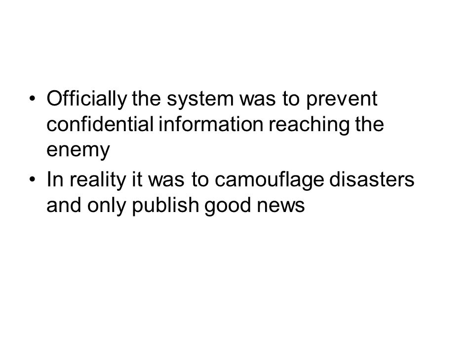 Officially the system was to prevent confidential information reaching the enemy