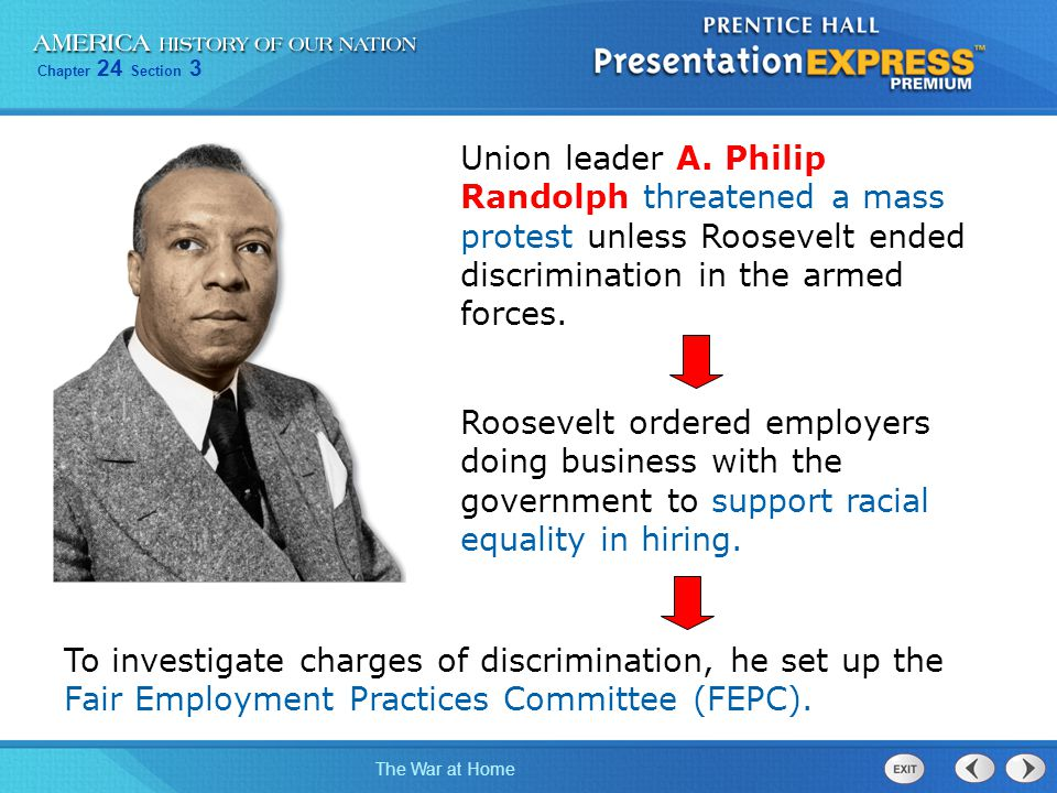 Union leader A. Philip Randolph threatened a mass protest unless Roosevelt ended discrimination in the armed forces.