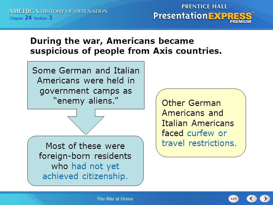 During the war, Americans became suspicious of people from Axis countries.