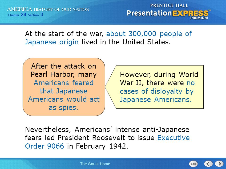 At the start of the war, about 300,000 people of Japanese origin lived in the United States.
