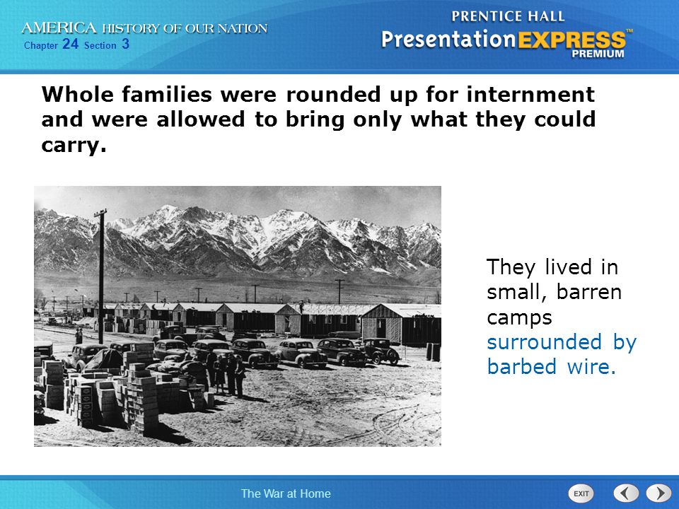 Whole families were rounded up for internment and were allowed to bring only what they could carry.