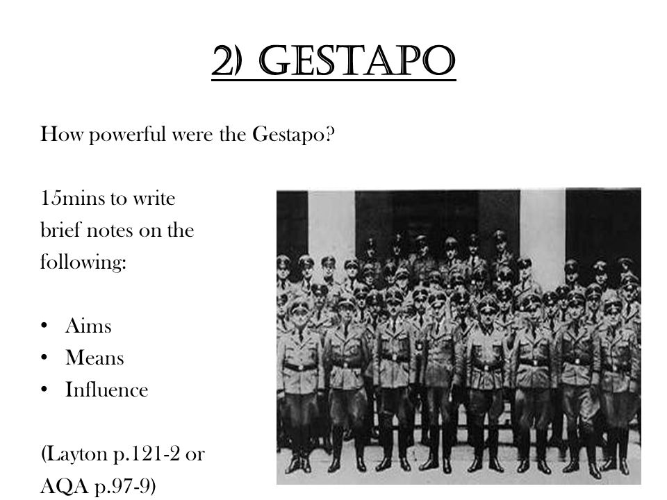 2) Gestapo How powerful were the Gestapo 15mins to write
