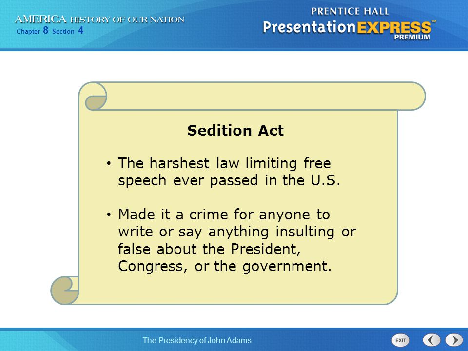 Sedition Act The harshest law limiting free speech ever passed in the U.S.