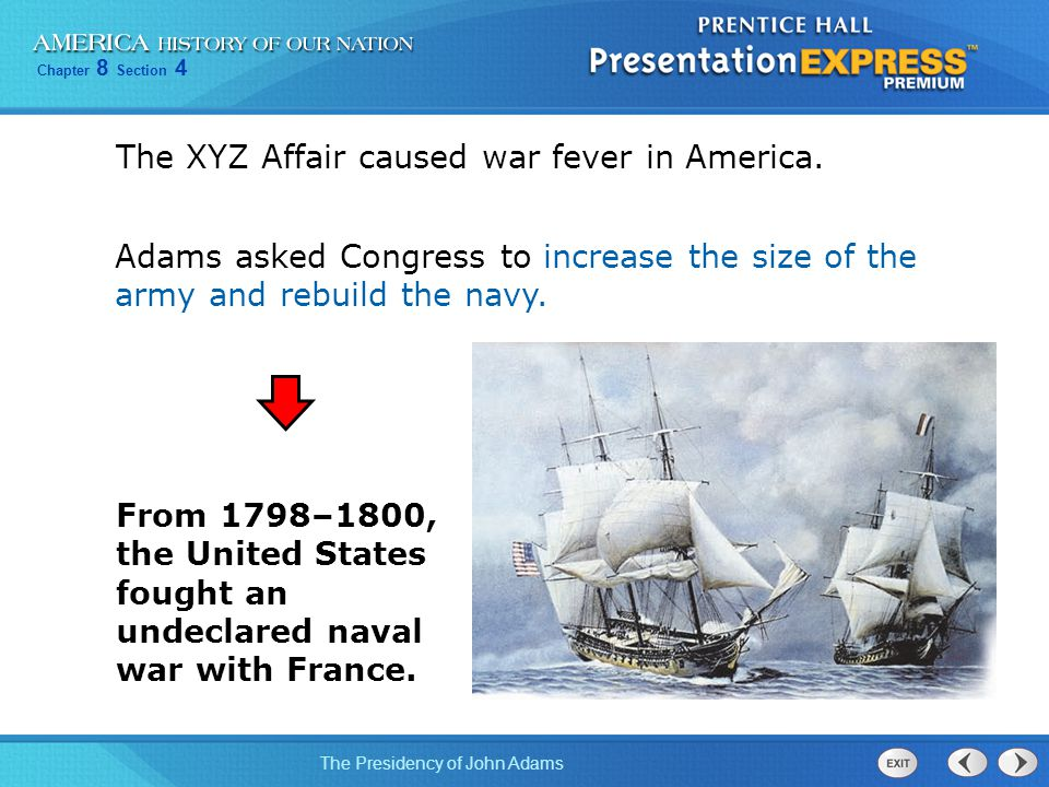 The XYZ Affair caused war fever in America.