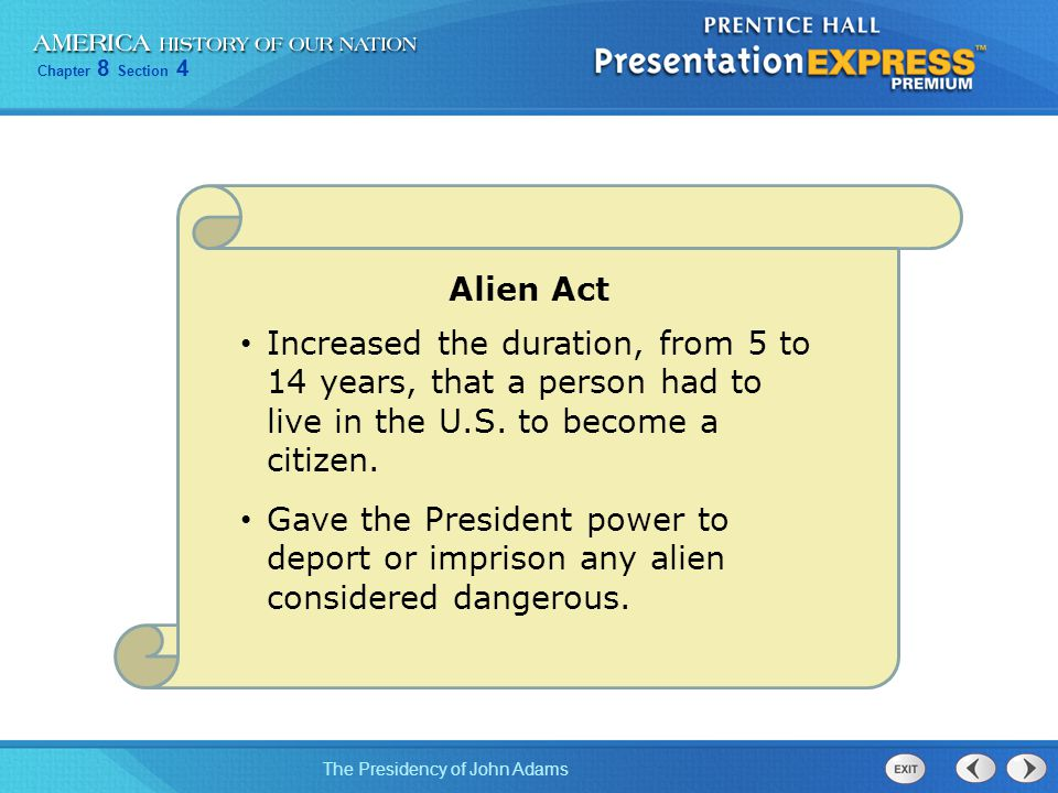 Alien Act Increased the duration, from 5 to 14 years, that a person had to live in the U.S. to become a citizen.