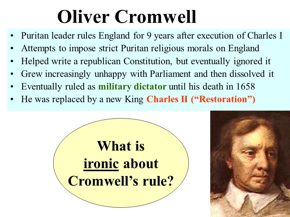 Oliver Cromwell What is ironic about Cromwell's rule