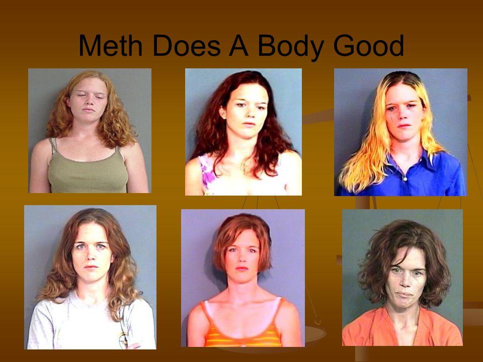 Meth Does A Body Good