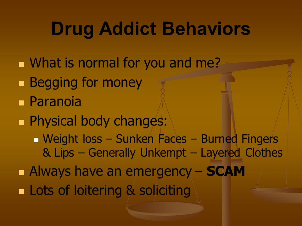 Drug Addict Behaviors What is normal for you and me Begging for money