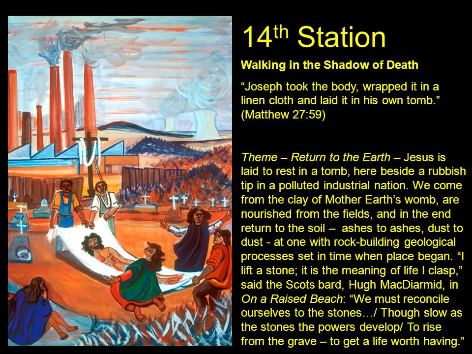 14th Station Walking in the Shadow of Death