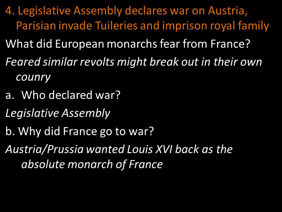 4. Legislative Assembly declares war on Austria, Parisian invade Tuileries and imprison royal family