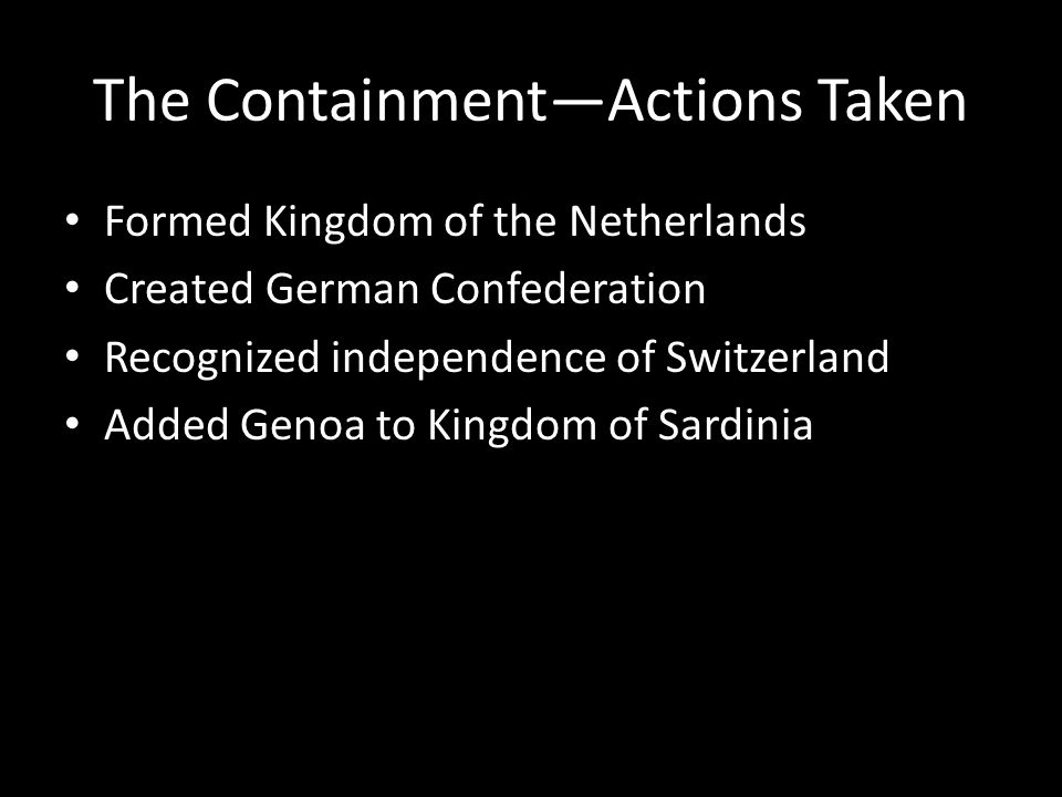 The Containment—Actions Taken