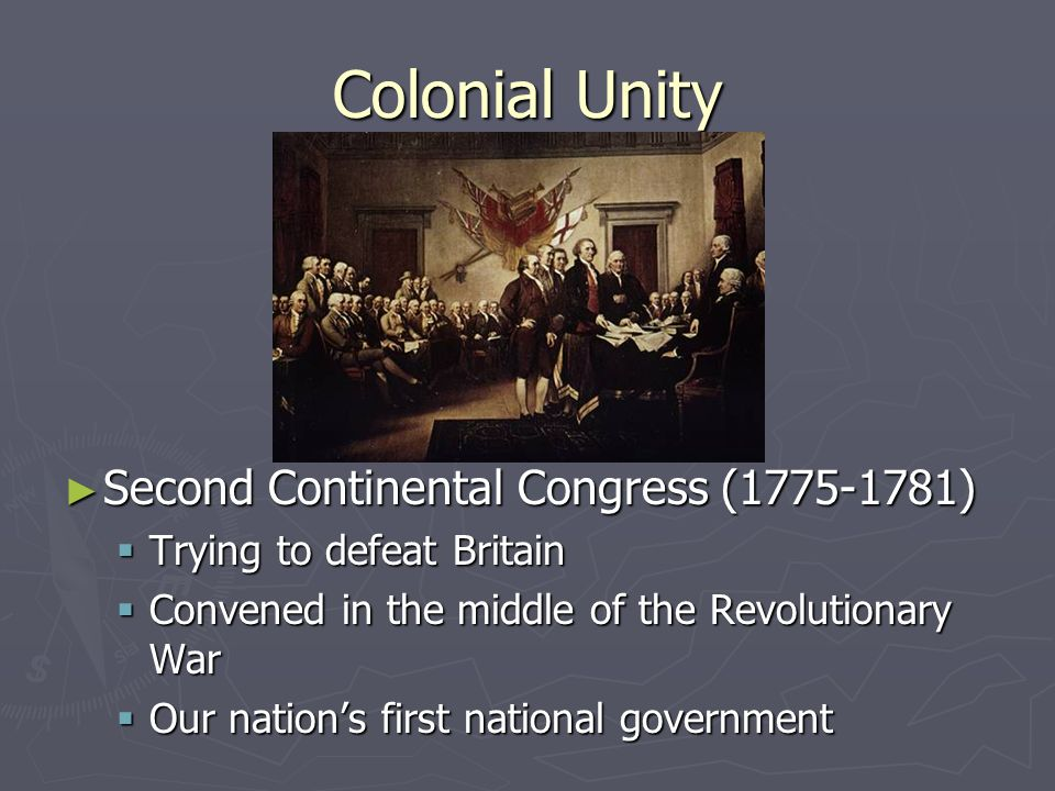 Colonial Unity Second Continental Congress (1775-1781)