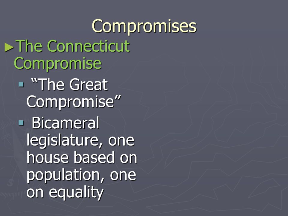 Compromises The Connecticut Compromise The Great Compromise