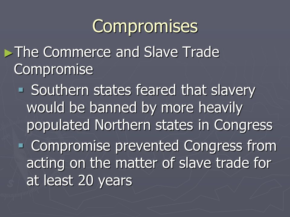 Compromises The Commerce and Slave Trade Compromise
