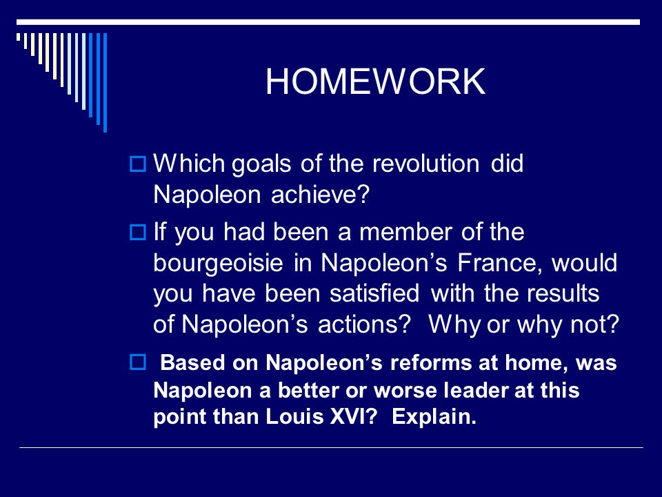 HOMEWORK Which goals of the revolution did Napoleon achieve