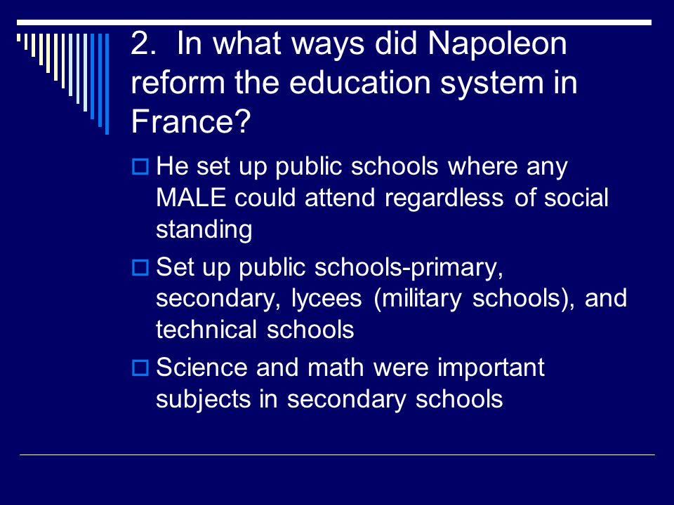 2. In what ways did Napoleon reform the education system in France