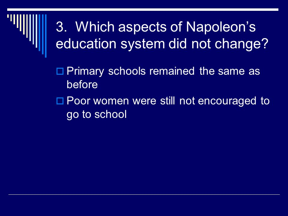 3. Which aspects of Napoleon's education system did not change