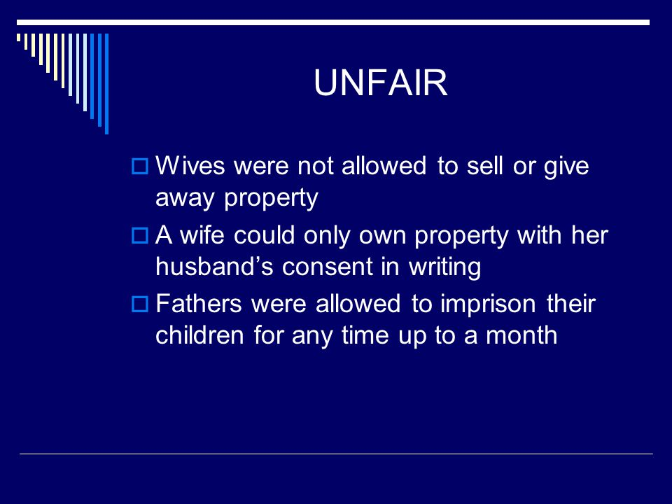 UNFAIR Wives were not allowed to sell or give away property
