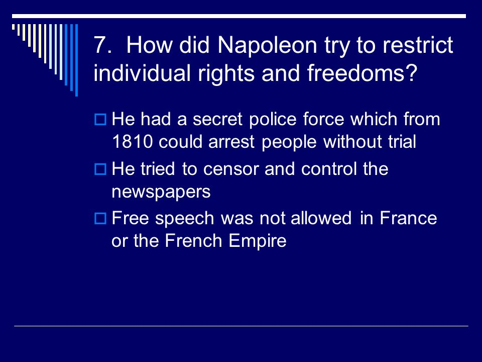 7. How did Napoleon try to restrict individual rights and freedoms