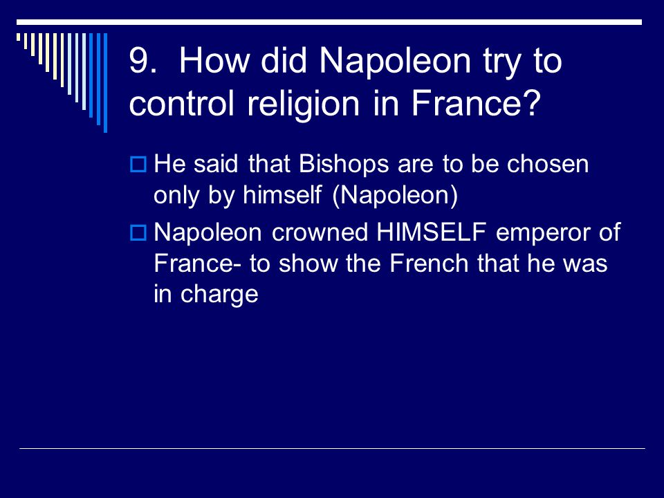 9. How did Napoleon try to control religion in France