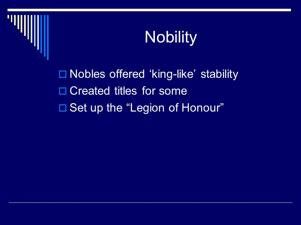 Nobility Nobles offered 'king-like' stability Created titles for some