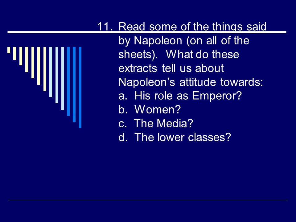 Read some of the things said by Napoleon (on all of the sheets)