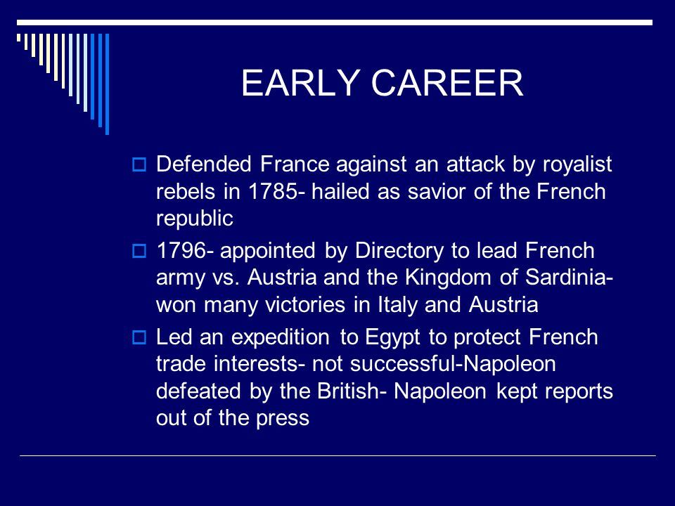 EARLY CAREER Defended France against an attack by royalist rebels in 1785- hailed as savior of the French republic.