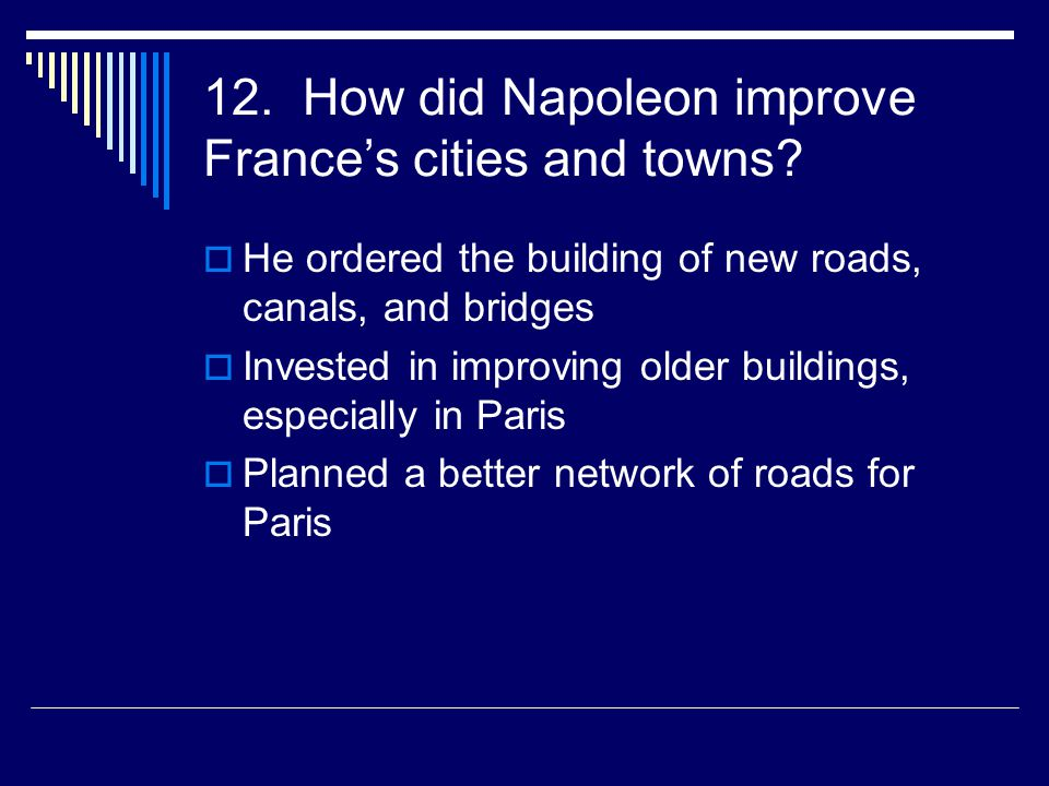 12. How did Napoleon improve France's cities and towns