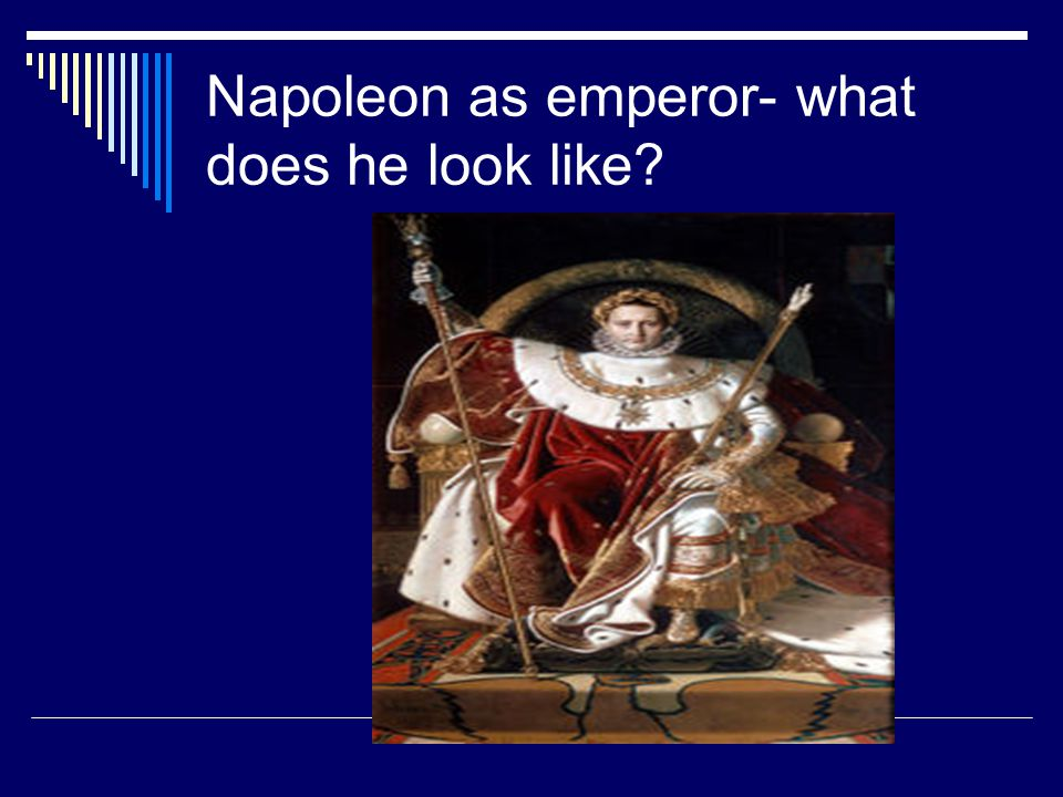 Napoleon as emperor- what does he look like