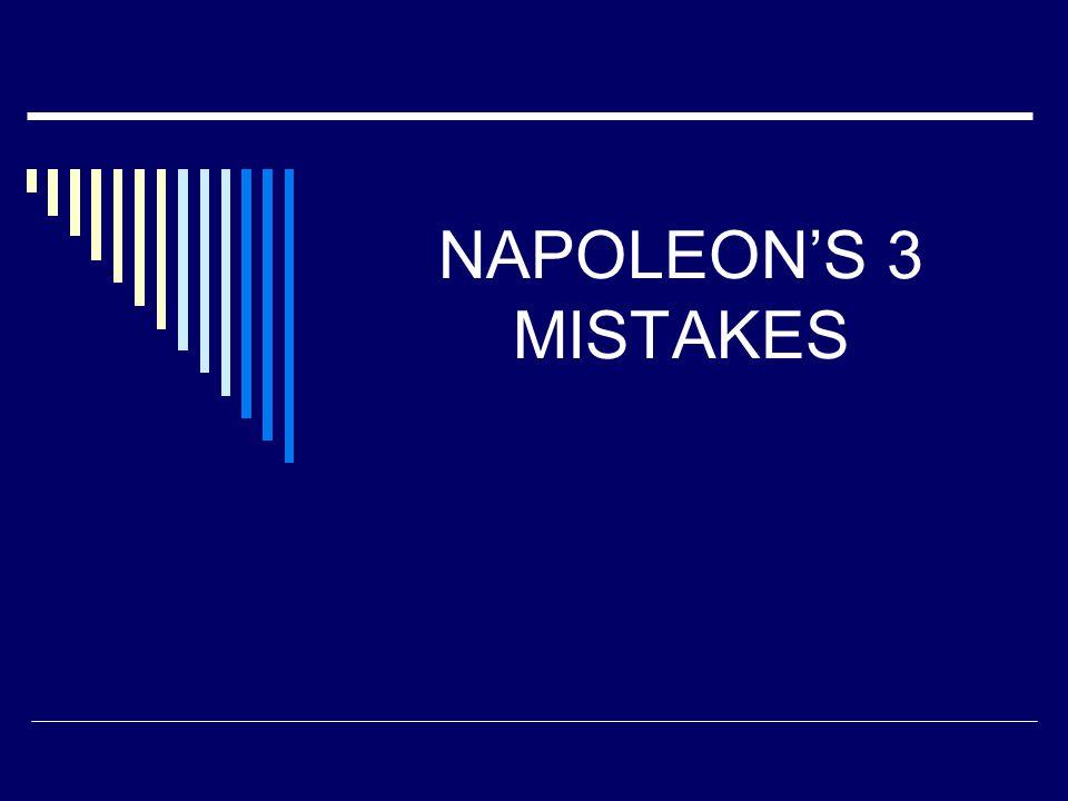 NAPOLEON'S 3 MISTAKES
