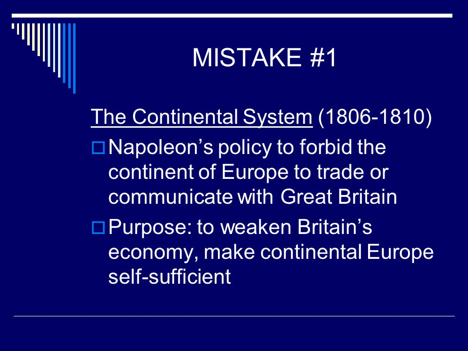 MISTAKE #1 The Continental System (1806-1810)