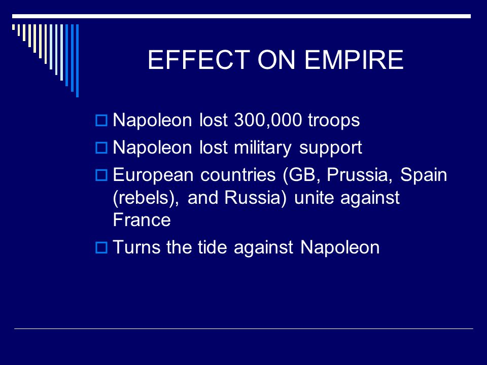 EFFECT ON EMPIRE Napoleon lost 300,000 troops