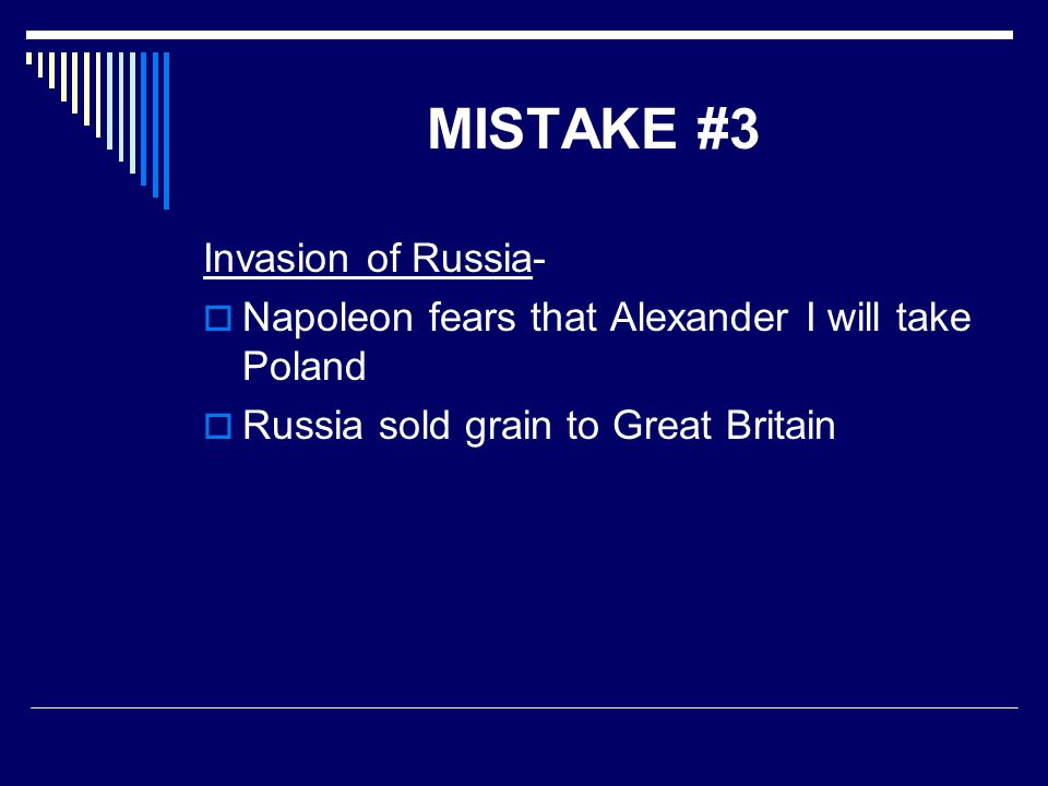 MISTAKE #3 Invasion of Russia-