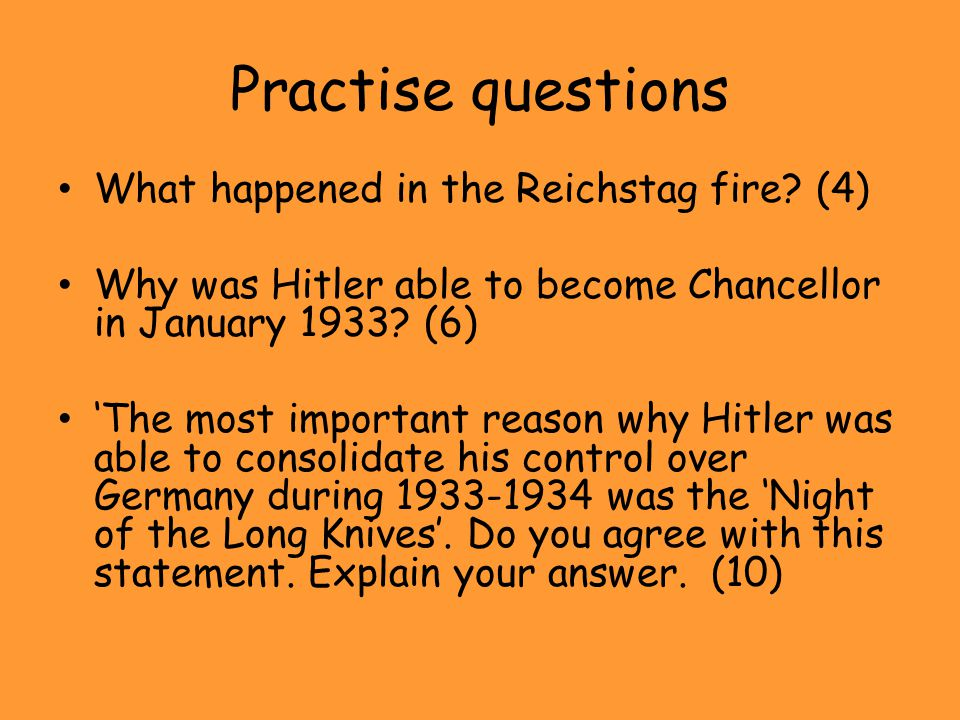 Practise questions What happened in the Reichstag fire (4)