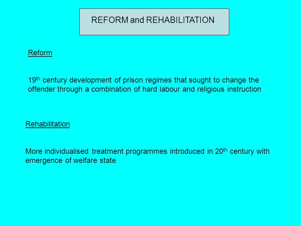 REFORM and REHABILITATION