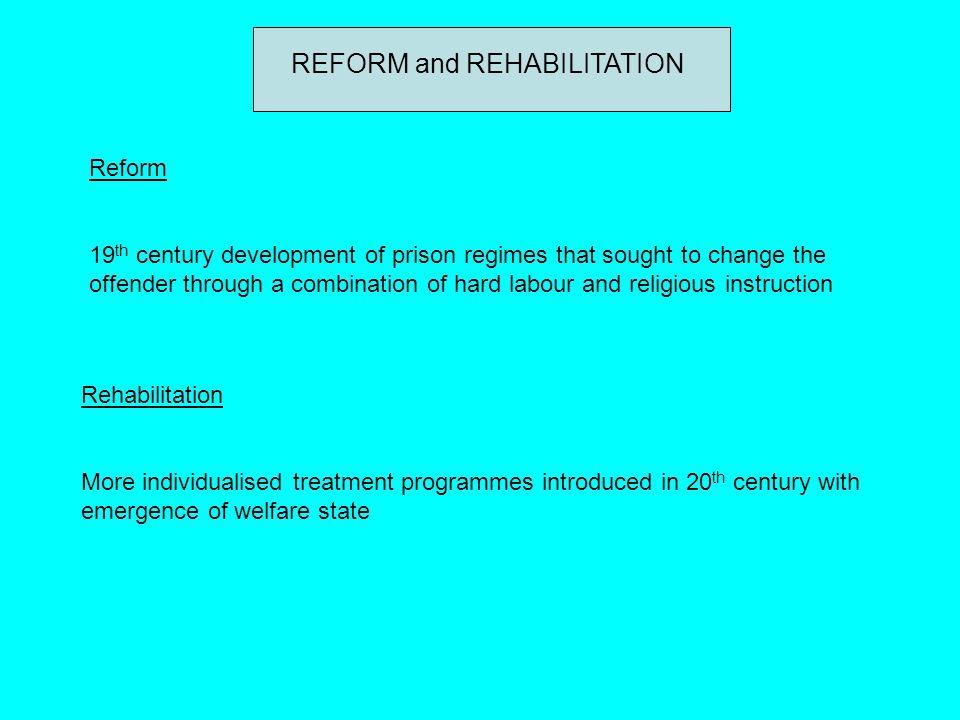 REFORM and REHABILITATION