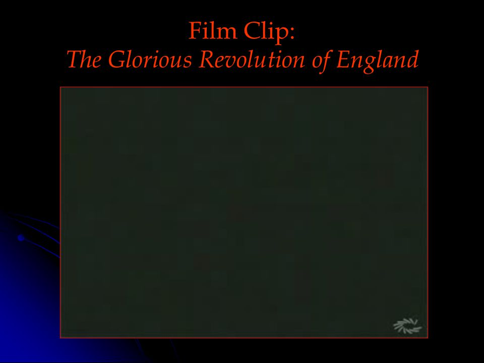 Film Clip: The Glorious Revolution of England