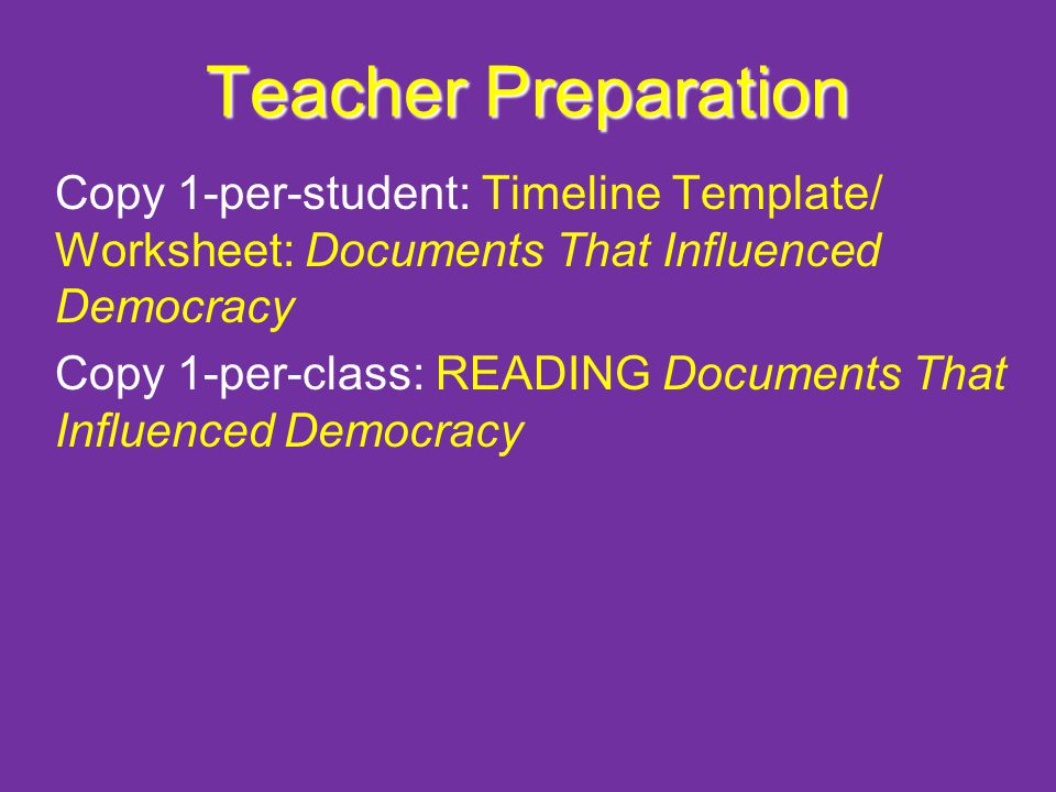 Teacher Preparation Copy 1-per-student: Timeline Template/ Worksheet: Documents That Influenced Democracy.